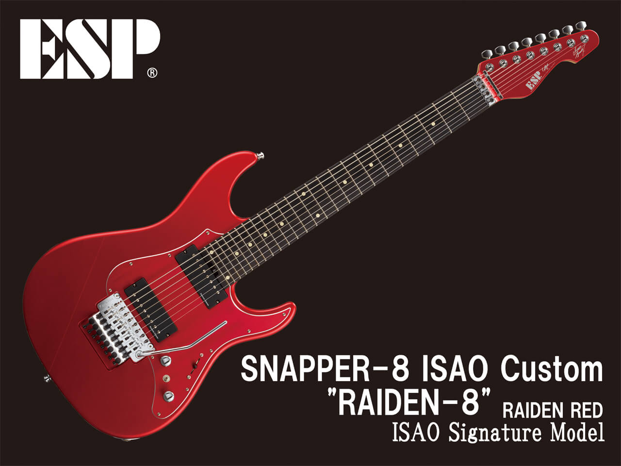 "【受注生産】ESP(イーエスピー) SNAPPER-8 ISAO Custom ""RAIDEN-8"" (Spark 7/ISAO Model)【8弦ギター】"