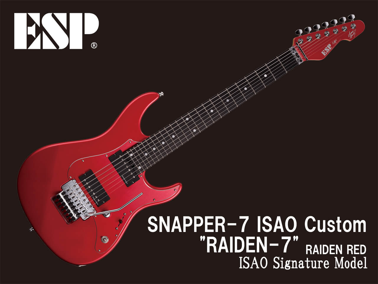"【受注生産】ESP(イーエスピー) SNAPPER-7 ISAO Custom ""RAIDEN-7"" (Spark 7/ISAO Model)【7弦ギター】"